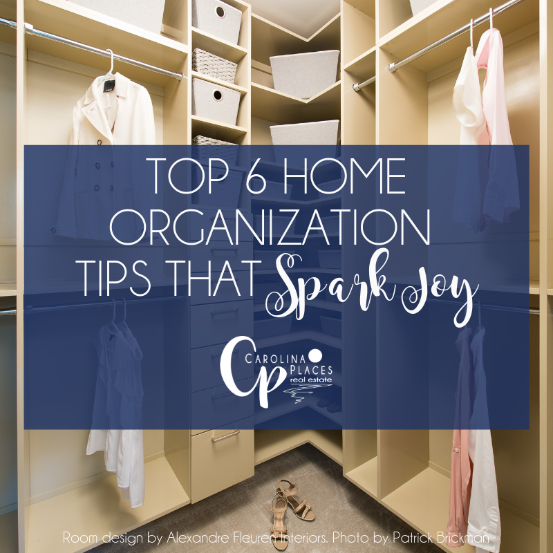 Top 6 Home Organizational Upgrades that Spark Joy | Sellers